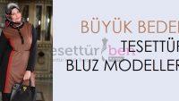 Büyük Beden Yazlık Bluz Modelleri
